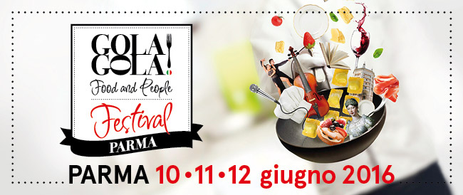 Gola Gola - Food and people festival · Parma · 10-11-12 Giugno 2016